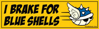 I break for blue shells [Bumper Sticker]